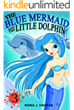 The Blue Mermaid and The Little Dolphin Book 3: The Adventure of Mermaid and her dolphin