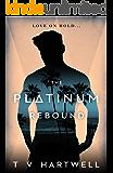 The Platinum Rebound (The Platinum Series Book 2)
