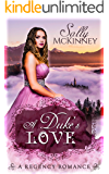 Romance: Regency Romance: A Duke's Love (A Regency Romance)