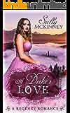 Romance: Regency Romance: A Duke's Love (A Regency Romance) (English Edition)