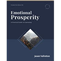 Emotional Prosperity - by Jason Vallotton - A Practical Guide to Counseling Manual