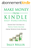 Make Money From Kindle Self-Publishing: Four-Step System To Triple Your Income From Nonfiction Books (English Edition)