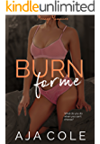 Burn For Me: A MFM Romance (The Banks Sisters Book 3)