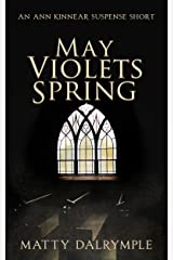 May Violets Spring: An Ann Kinnear Suspense Short (The Ann Kinnear Suspense Shorts)