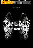Tenebris: O fim é apenas o começo (Trilogia Tenebris Livro 1)