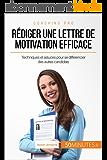 Rédiger une lettre de motivation efficace: Techniques et astuces pour se différencier des autres candidats (Coaching pro t. 9)