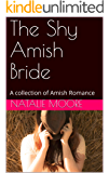 The Shy Amish Bride: A collection of Amish Romance