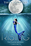 The Rising (The Painted Maidens Trilogy Book 1)
