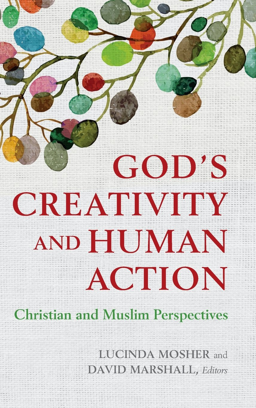 Download God's Creativity and Human Action: Christian and Muslim Perspectives ebook