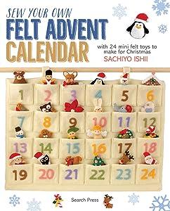 Sew Your Own Felt Advent Calendar: with 24 mini felt toys to make for Christmas