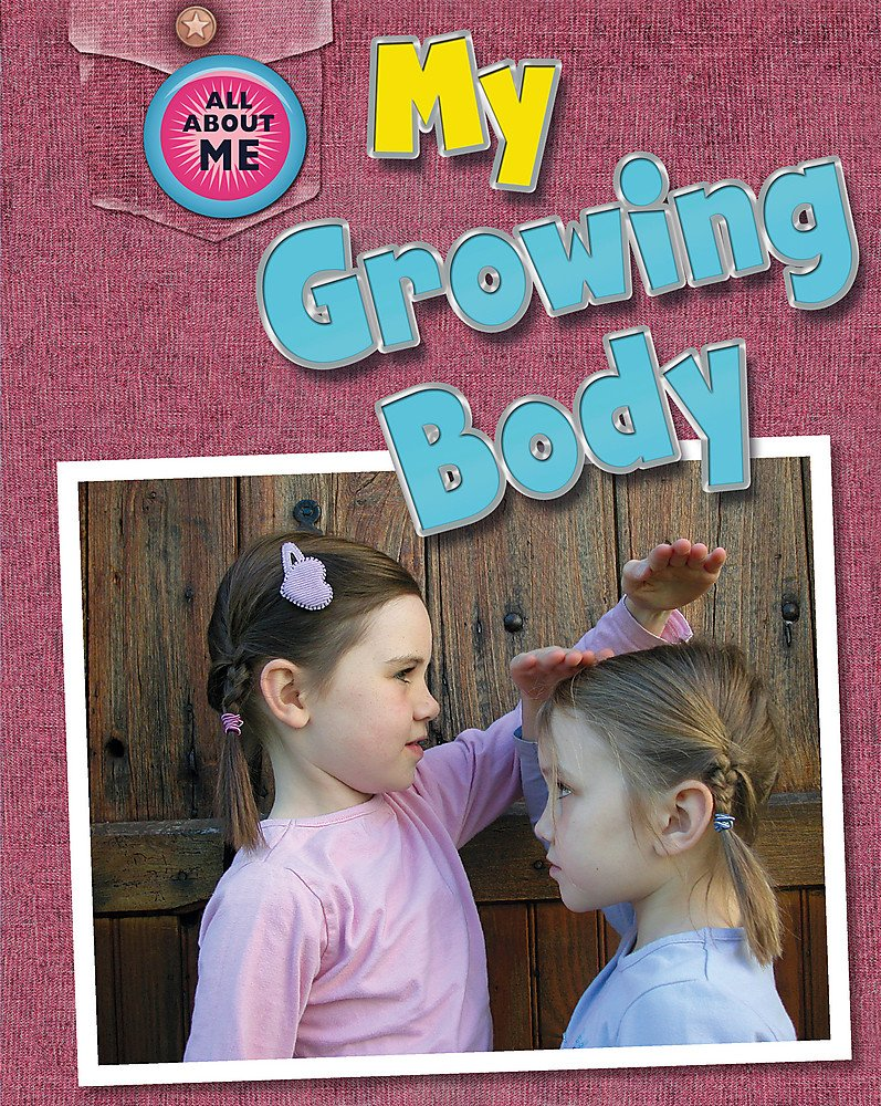 My Growing Body (All about Me)