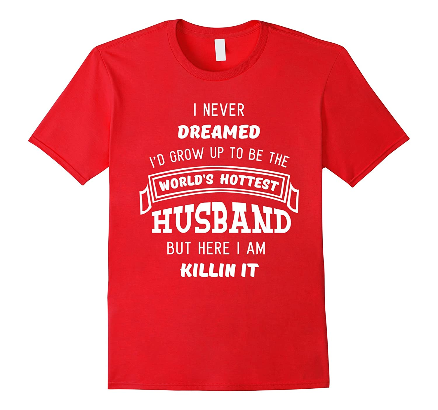 Hottest Husband Shirt Cute Funny Fathers Day Gift from Wife-PL