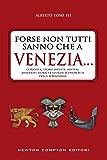 Forse non tutti sanno che a Venezia... (eNewton Saggistica)