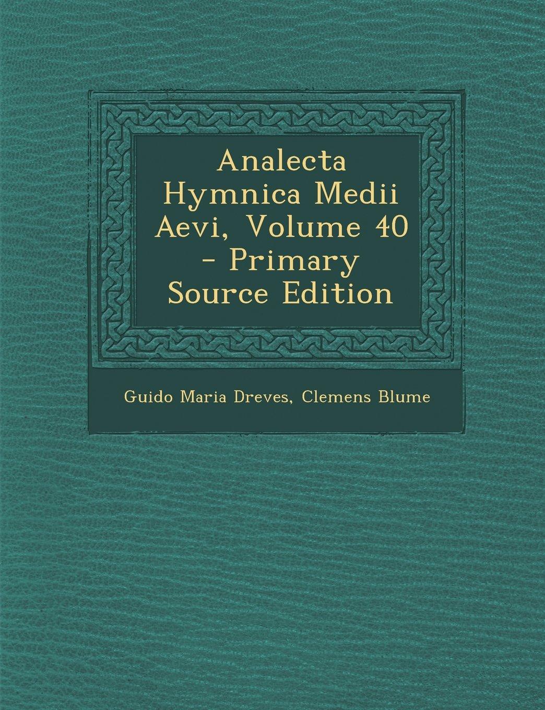 Read Online Analecta Hymnica Medii Aevi, Volume 40 (Latin Edition) pdf