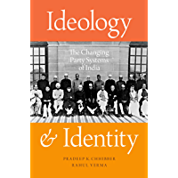 Ideology and Identity: The Changing Party Systems of India