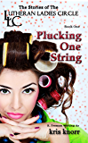 The Lutheran Ladies' Circle: Plucking One String