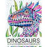 Dinosaurs: A Wild Coloring Book for Adults