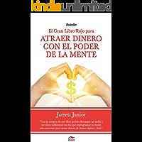 El gran Libro Rojo para atraer dinero con el poder de la mente: Guía práctica