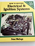 How to Restore Electrical and Ignition Systems (Osprey Restoration Guides)