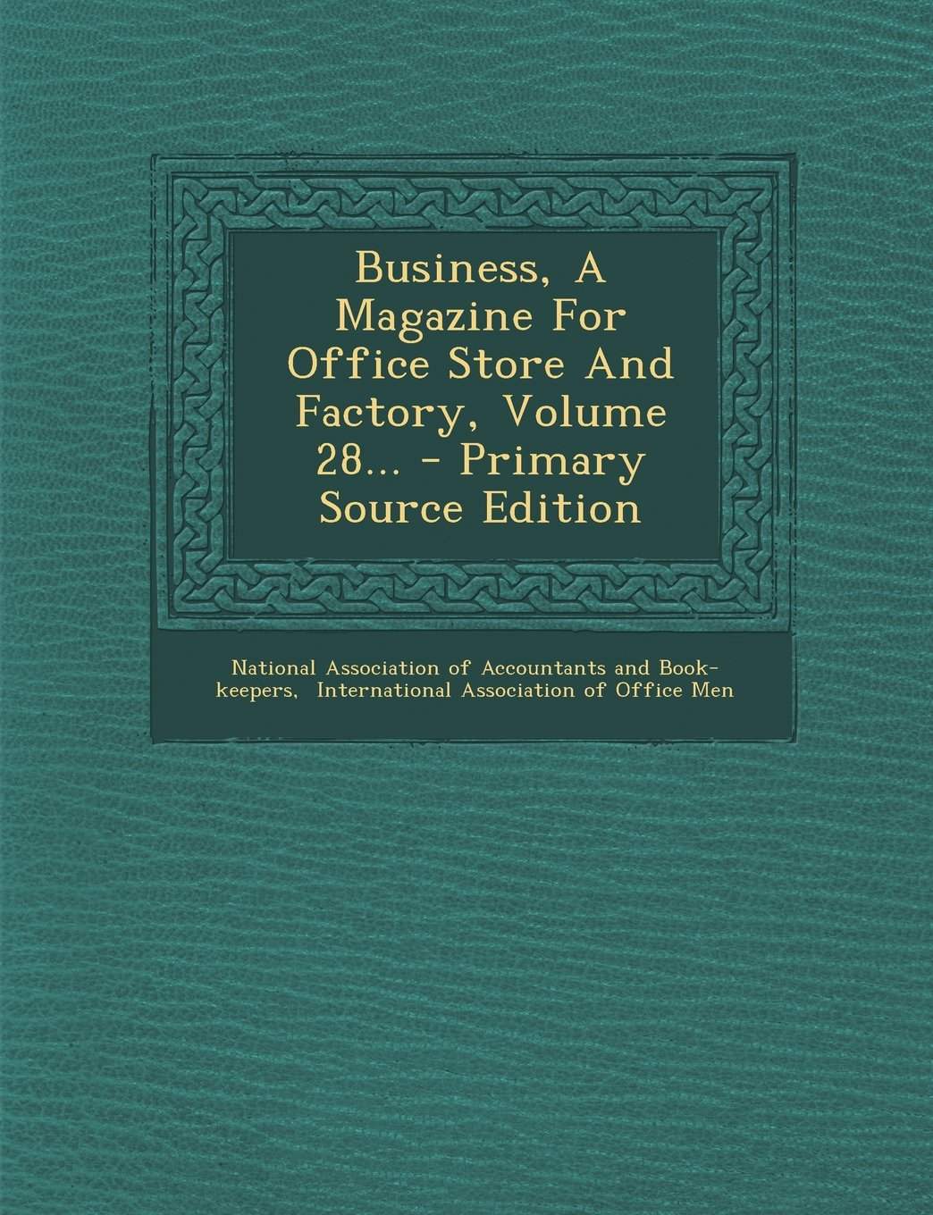 Download Business, A Magazine For Office Store And Factory, Volume 28... pdf epub
