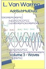 AddSubMulDivia: Volume 3 - Waves Kindle Edition