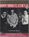 Goon Show Classics: The Greatest Mountain in the World/The Mystery of the Marie Celeste (Solved)/The Last Train (from Clapham)/The Spanish Suitcase v. 8