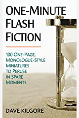 One-Minute Flash Fiction: 100 One-Page, Monologue-Style Miniatures to Peruse in Spare Moments Kindle Edition