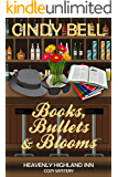 Books, Bullets and Blooms (Heavenly Highland Inn Cozy Mystery Book 6)