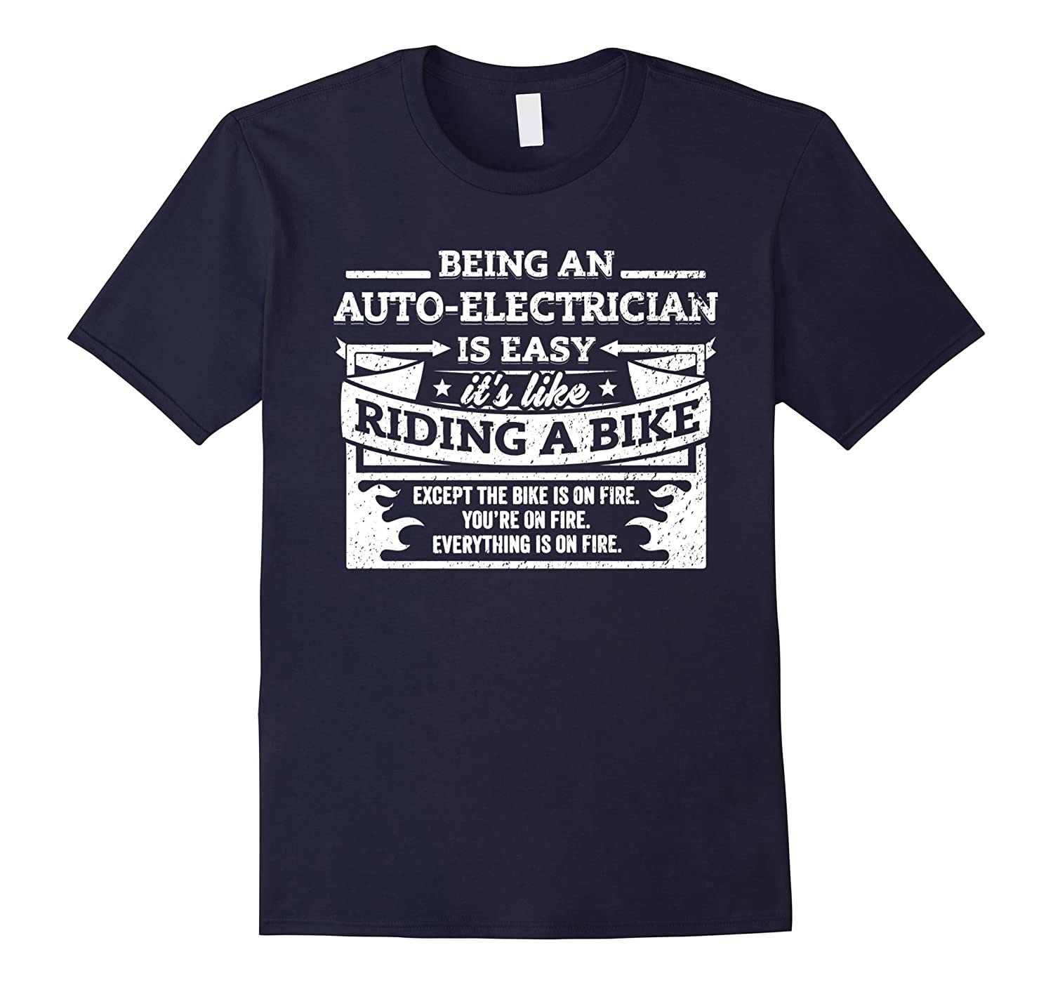 Auto-Electricians T-shirt Being An Auto-Electrician Is Easy-TD