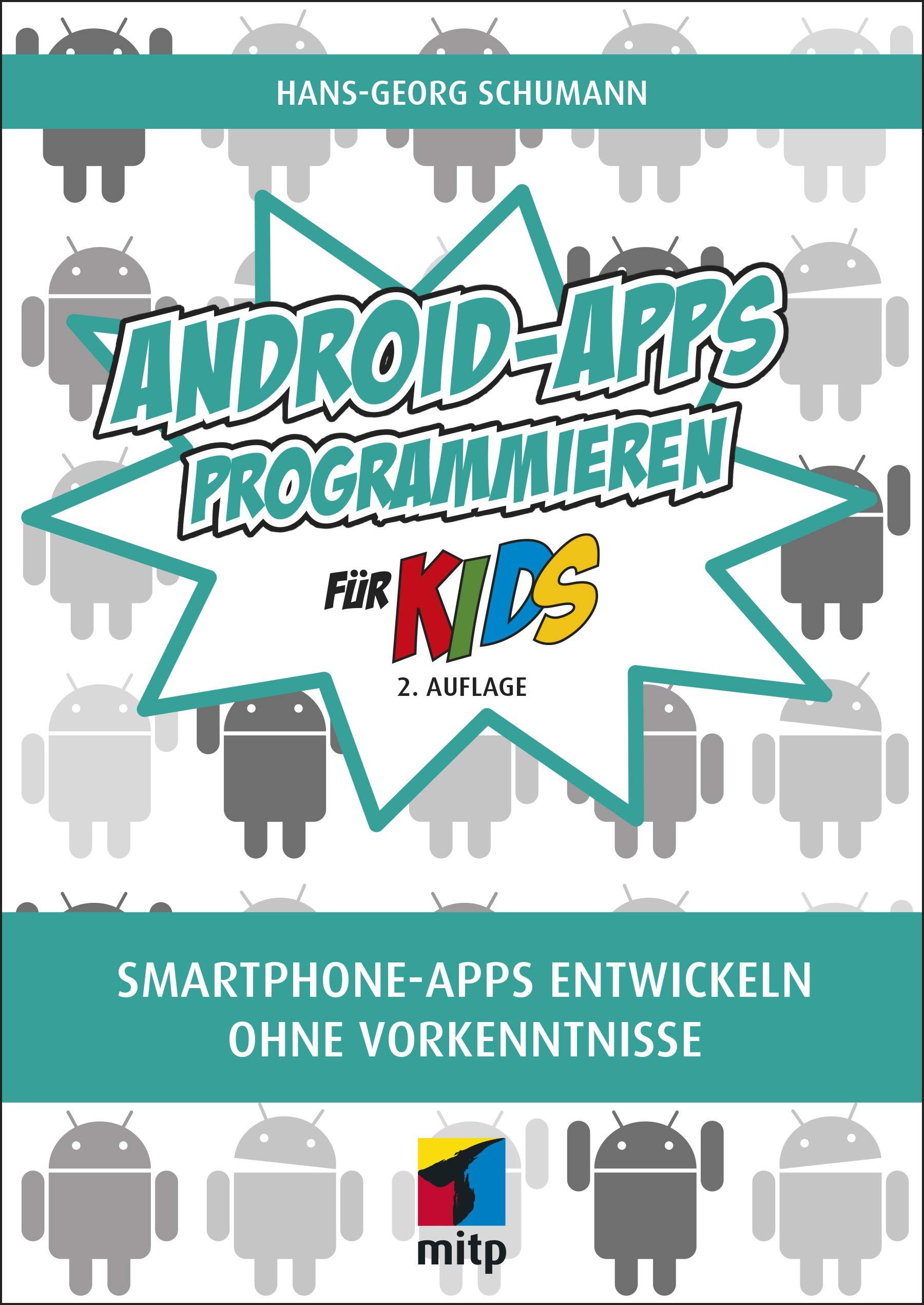 Android Apps Programmieren  Smartphone Apps Entwickeln Ohne Vorkenntnisse  Mitp Für Kids