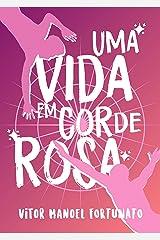 Uma vida em cor-de-rosa eBook Kindle