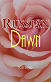 Russian Dawn (Russian Love Book 3)