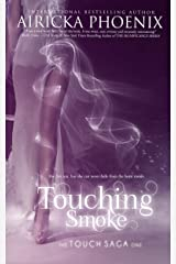 Touching Smoke (Touch Saga Book 1) Kindle Edition