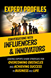 Expert Profiles Volume 11: Conversations with Influencers & Innovators