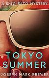 Tokyo Summer: A Shig Sato Mystery (Shig Sato Mysteries)