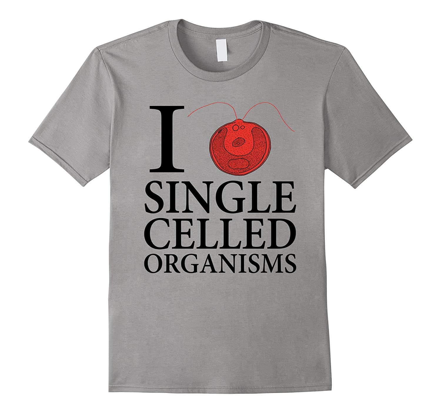 I Love Single Celled Organisms - Funny Science T-Shirt-Vaci