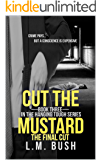 Cut The Mustard: The final Cut