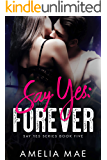 Say Yes: Forever: Say Yes Series Book Five