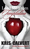Lead Me From Temptation (Divine Darkness Book 1)