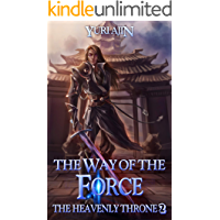The Way of the Force (The Heavenly Throne Book 2): A LitRPG Wuxia Series