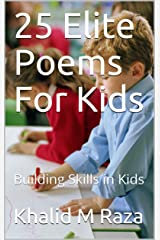 25 Elite Poems For Kids: Building Skills in Kids Kindle Edition