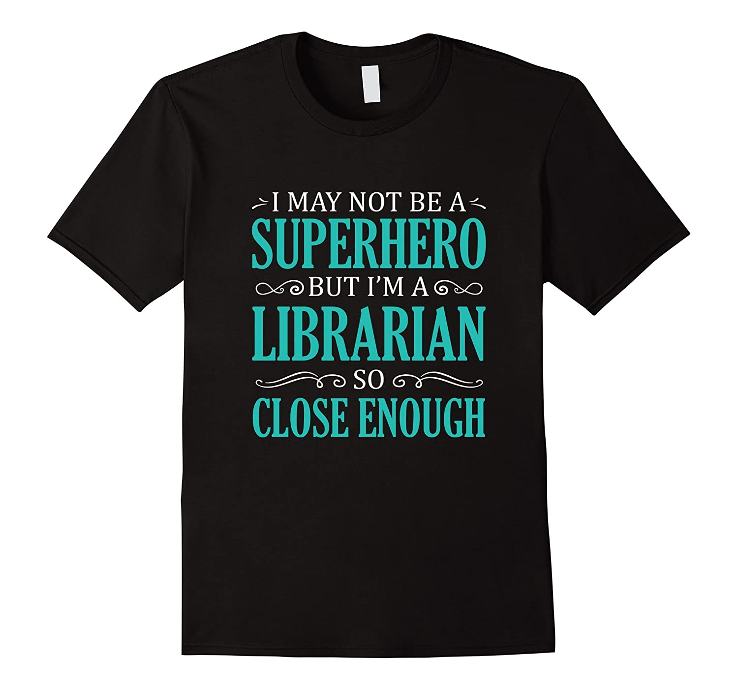 Librarian Funny Gift T-Shirt Not A Superhero But Close-TD