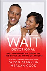 The Wait Devotional: Daily Inspirations for Finding the Love of Your Life and the Life You Love Kindle Edition