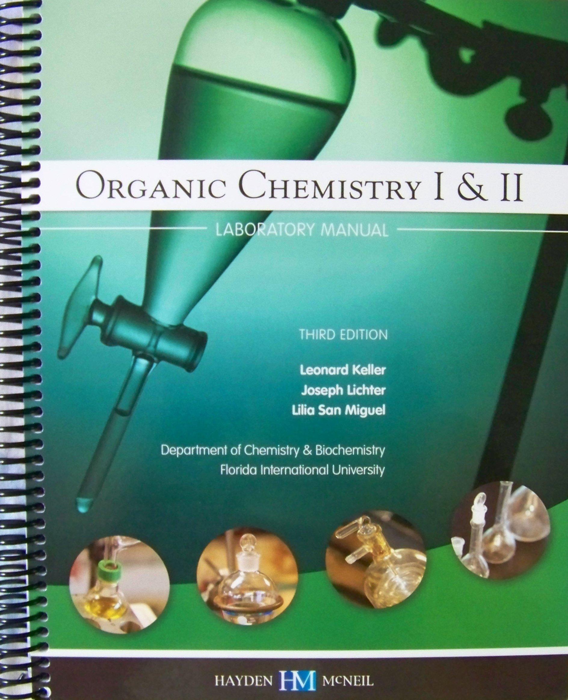 Organic Chemistry I & II Laboratory Manual: Leonard Keller, Joseph Lichter,  Lilia San Miguel: 9780738047379: Amazon.com: Books