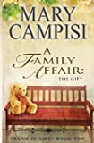 A Family Affair: The Gift (Truth in Lies) (Volume 10)