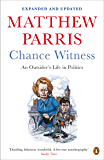 Chance Witness: An Outsider's Life in Politics