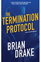 The Termination Protocol (Scott Stiletto Book 1) Kindle Edition