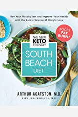 The New Keto-Friendly South Beach Diet: Rev Your Metabolism and Improve Your Health with the Latest Science of Weight Loss Kindle Edition