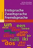 Erstsprache, Zweitsprache, Fremdsprache: Eine Einführung (Beltz Pädagogik)