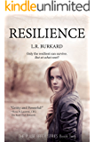 RESILIENCE: A Post-Apocalyptic YA Tale of Survival, Book Two: The PULSE EFFEX SERIES Book Two